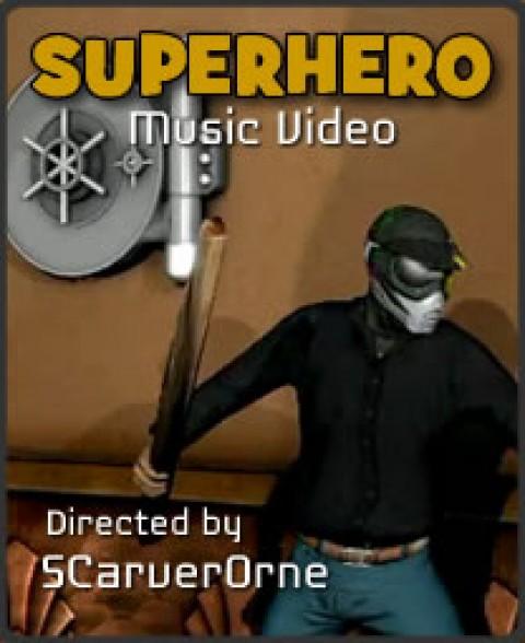 Super Hero Music Video